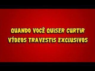 videos de travestis brasileiras metendo pica em homem atrevido